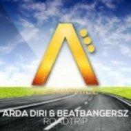 Arda Diri & Beatbangersz - Roadtrip  (Junkie Kid Remix)