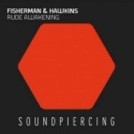 Fisherman & Hawkins - Rude Awakening  (Original Mix)