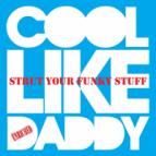 Cool Like Daddy - Strut Your Funky Stuff  (Rich B Club Mix)