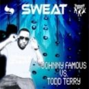 Johnny Famous vs. Todd Terry - Sweat  (Todd Terry Dub)