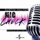 Dustin Hulton - Mic Check  (Seth Vogt Remix)