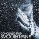 Concealed Truth - Smooth Rain  (Original Mix)
