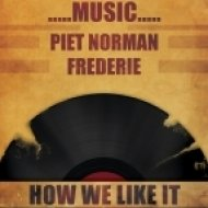 Piet Norman & Frederie - Music...How We Like It ()