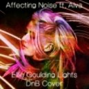 Affecting Noise ft. Aiva - Lights  (Ellie Goulding\'s DnB Cover)