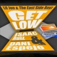 Lil Jon & The East Side Boyz - Get Low  (Isaac Ruiz & Dani Espejo Remix)