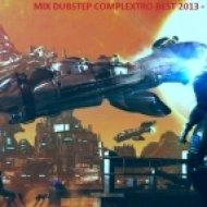 DJ Griggorii  - Mix Dubstep Complexectro Best 2013 ()