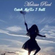 Melissa Pixe - Catch Me As I Fall  (Koa Remix)