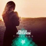 Fregonese, Felix - Timeless  (Luca Fregonese Club Mix)