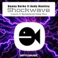 Danny Darko, Andy Huntley - Shockwave  (Lauris K Remastered Deep Mix)