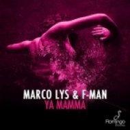 Marco Lys, F-Man - Ya Mamma  (Original Mix)