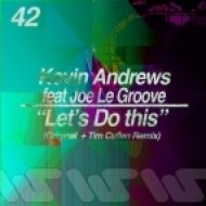 Kevin Andrews Feat. Joe Le Groove  - Let's Do This  (Tim Cullen Remix)