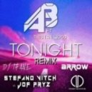 Jof Pryz, Stefano Vitch, AlexBalog - Tonight Ft Tristan Wood (Stefano Vitch Vs Jof Pryz Remix)