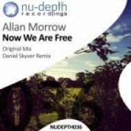 Allan Morrow - Now We Are Free  (Original Mix)