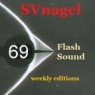 SVnagel - Flash Sound (trance music) 69 weekly edition,June 2013 ()