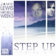 Michelle Weeks, Jamie Lewis - Step Up  (Jamie Lewis Main Mix)
