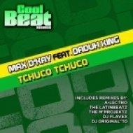 Max D\'Kay - Tchuco Tchuco Feat. Daduh King  (The M\'ProjektZ Remix)