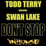 Todd Terry, Swan Lake - Don\'t Stop  (Tee\'s Dub Re-Edit)