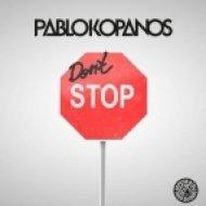Pablo Kopanos - Don\'t Stop  (Original Mix)