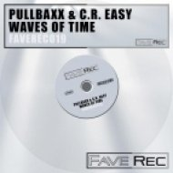 Pullbaxx & C.R. Easy - Waves Of Time  (Bigroom Mix)
