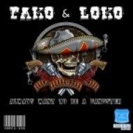 Pako & Loko - Always Want To Be A Gangster  (Original Mix)