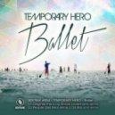 Temporary Hero - Ballet  (Andre Lodemann Remix)