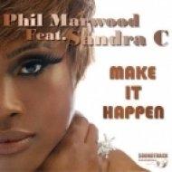 Phil Marwood ft Sandra C - Make It Happen  (Andy Roberts Mixed Signals Remix)