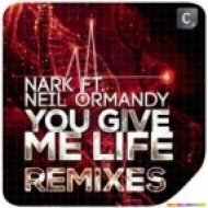 Neil Ormandy, Nark - You Give Me Life  (Will K Remix)