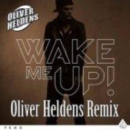 Avicci ft. Alo Blacc - Wake Me Up  (Oliver Heldens Remix)