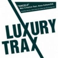 Max Creative, Anya Kohanchik - Angels  (DJ Lutique Remix)