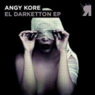 Angy Kore - I Don\'t Like  (Original Mix)