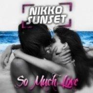 Nikko Sunset - So Much Love  (Chris IDH Remix)