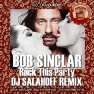 Bob Sinclar - Rock This Party  (DJ Salahoff Remix)