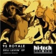 95 Royale - Deli Luvin\'  (Original Mix)