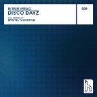 Robin Virag   -  Disco Dayz  (5prite Dirty Remix 2013)