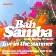 Bah Samba Feat.Tasita D\'Mour - Live In The Summer  (Bah Samba Calor Mix)