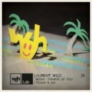 Laurent Wild - Begin  (Original Mix)