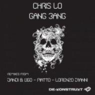 Chris Lo - Gang Bang  (Piatto Remix)