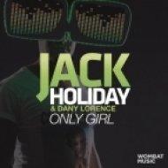 Jack Holiday & Dany Lorence - Only Girl  (Jack Holiday Remix)