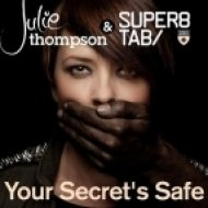 Julie Thompson & Super8 & Tab - Your Secret\'s Safe  (Radio Edit)