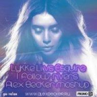 Lykke Li vs. Esquire - I Follow You  (Alex Becker Mashup)