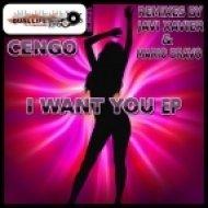 Cengo  - I Want You  (Javi Xavier Remix)