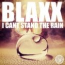 Blaxx (Italy) - I Can\'t Stand The Rain  (Original Mix)