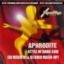 Afrodite vs. Dirty Sunchez - Style Of Dark Side  (Dj Mack Di & Dj DiGo Mash-Up)