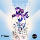 Flux Pavilion feat. Childish Gambino - Do Or Die (Flosstradamus Remix)