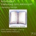 Bionique feat. Solarnight - Heavenly Delight  (Locus Dark Remix)
