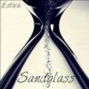 Estiva - Sandglass  (Original Mix)