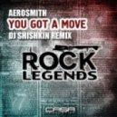 Aerosmith - You Got A Move  (DJ Shishkin Remix)