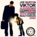 Joe Murton & Viktor Alekseenko feat. Serge Sonore - Happiness (Reactors (R) Remix) ()