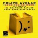 Felipe Avelar - Love You No More  (Skibblez Remix)