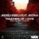 Andrea Ribeca feat. Anthya - Touches Of Love  (Original Mix)